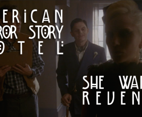 american-horror-story-hotel-she-wants-revenge