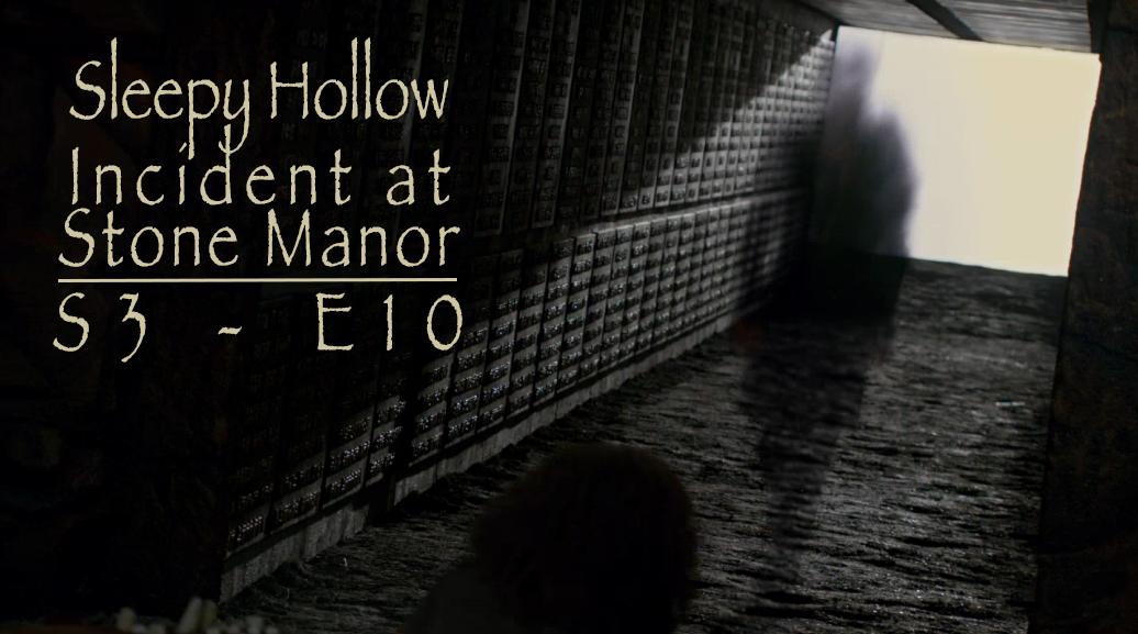 Incident at Stone Manor - Sleepy Hollow